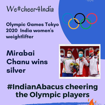 Mirabai Chanu wins silver- India women's weightlifter -IndianAbacus  cheering the olympic player