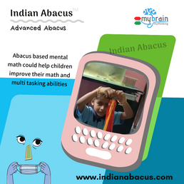 Indian Abacus based math helps boost  multi tasking abilities of your child