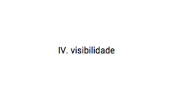 IV. visibilidade
