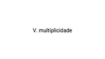 V. multiplicidade