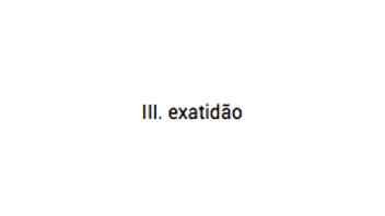 III. exatidão