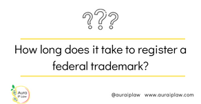How long does it take to register a federal trademark?