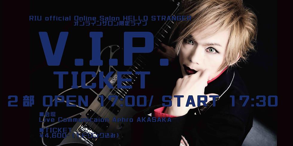 V.I.P.2部 2部 OPEN 17:00/ START 17:30