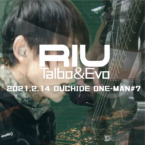 2021.2.14 OUCHIDE ONE-MAN#7