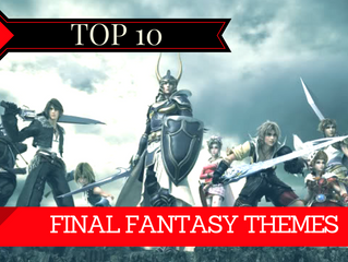 Top 10 Best Final Fantasy Themes