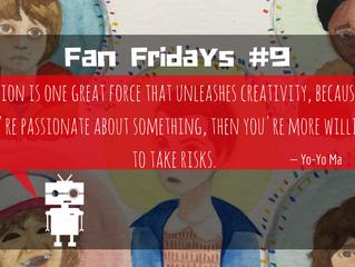 Fan Fridays #9