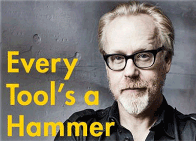 A Great Read – Every Tool's a Hammer By Adam Savage