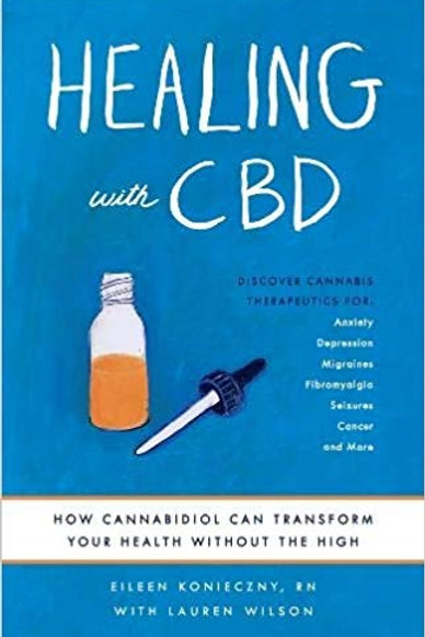 Healing with CBD: How Cannabidiol Can Transform Your Health without the High 1st