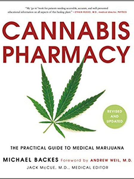 Cannabis Pharmacy: The Practical Guide to Medical Marijuana -- Revised and Updat