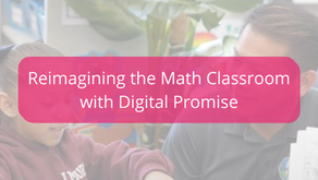 Reimagining the Math Classroom with Digital Promise League of Innovative Schools Fall Convening