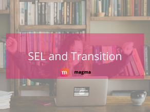 Employing SEL in Times of Transition to Bolster Adaptability and Resilience