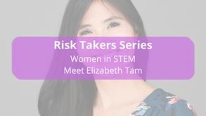 Risk Takers Series   Women in STEM: Meet Elizabeth Tam