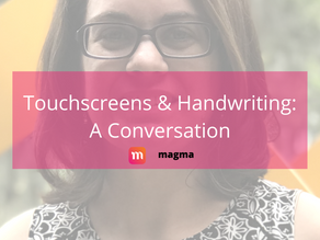 Touchscreens and Handwriting: A Conversation