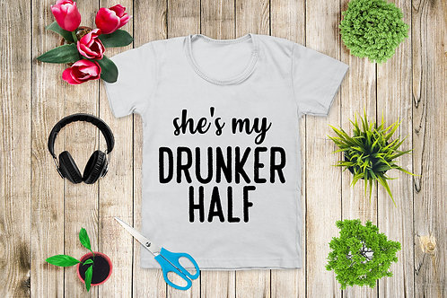 She's My Drunker Half Shirt