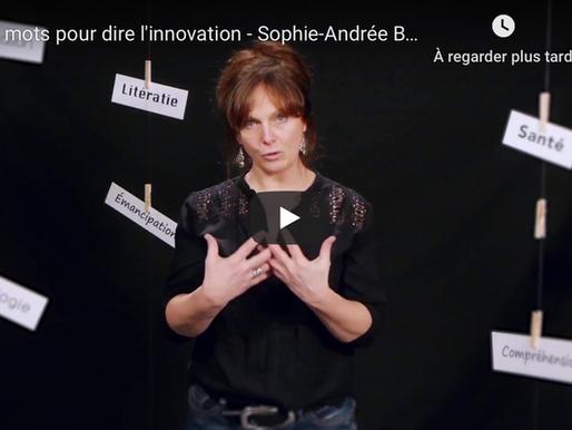 10e anniversaire - Des mots pour dire l'innovation : Sophie-Andrée Blondin