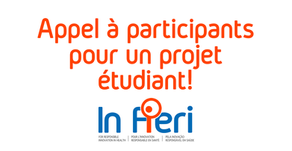 In Fieri recherche des participantes et des participants pour un projet étudiant!