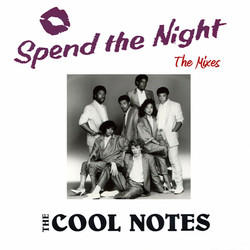 Spend the Night - The Cool Notes