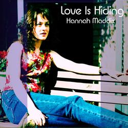 Love Is Hiding by Hannah Maddix