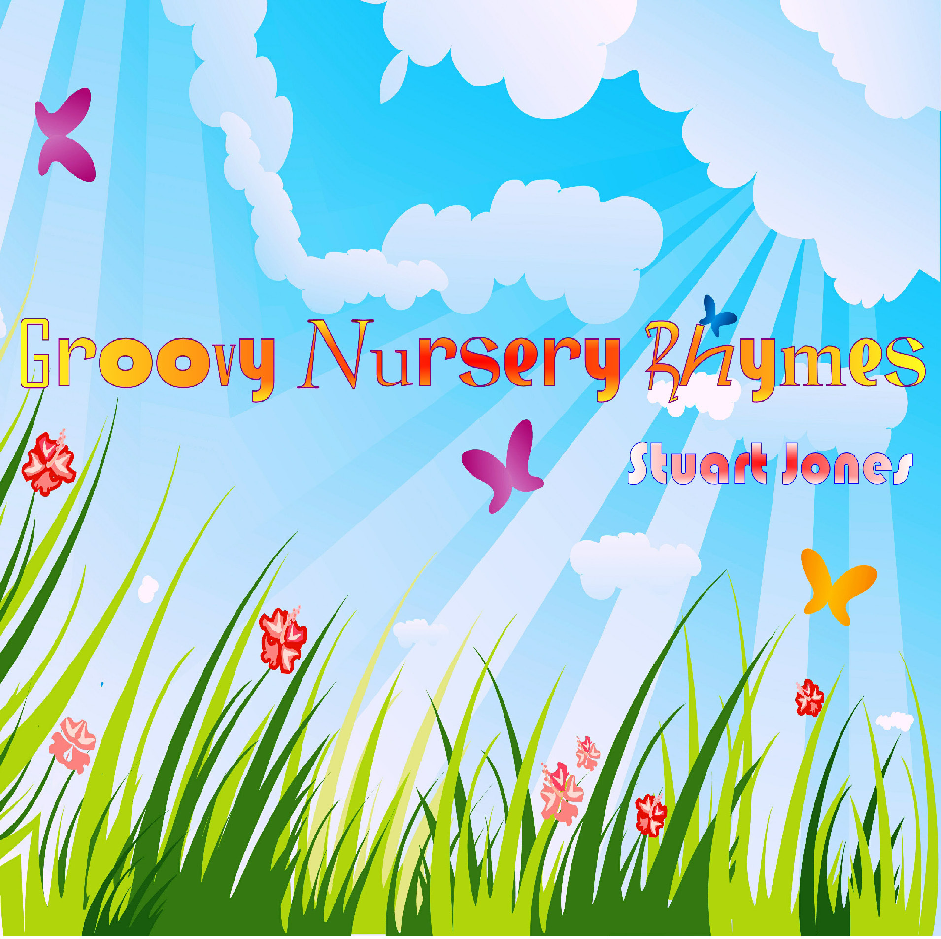 Groovy Nursery Rhymes by Stuart Jones