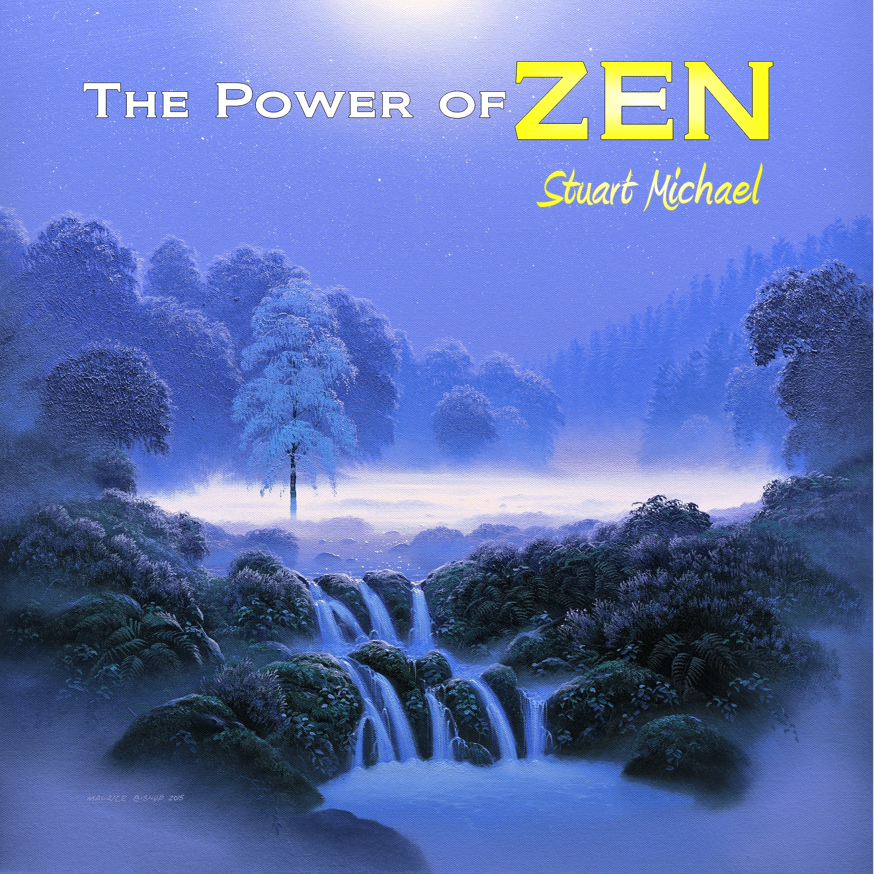 The Power of Zen by Stuart Michael