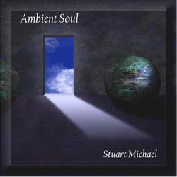 Ambient Soul by Stuart Michael