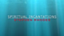 Spiritual Incantations.jpg