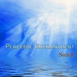 Peaceful Enchantment by Sorrell