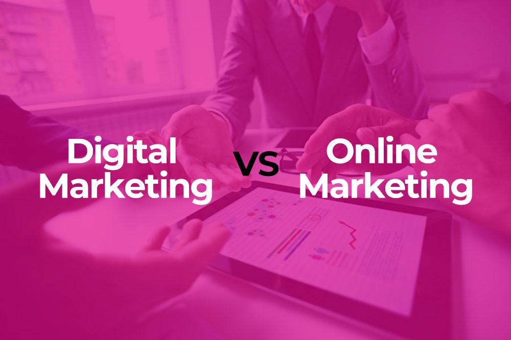 digital marketing vs online marketing