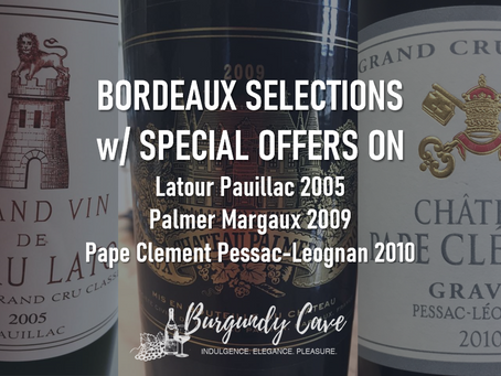 Our Latest Collection of Bordeaux with Special Prices on Latour 2005, Palmer 2009 & Pape Clement