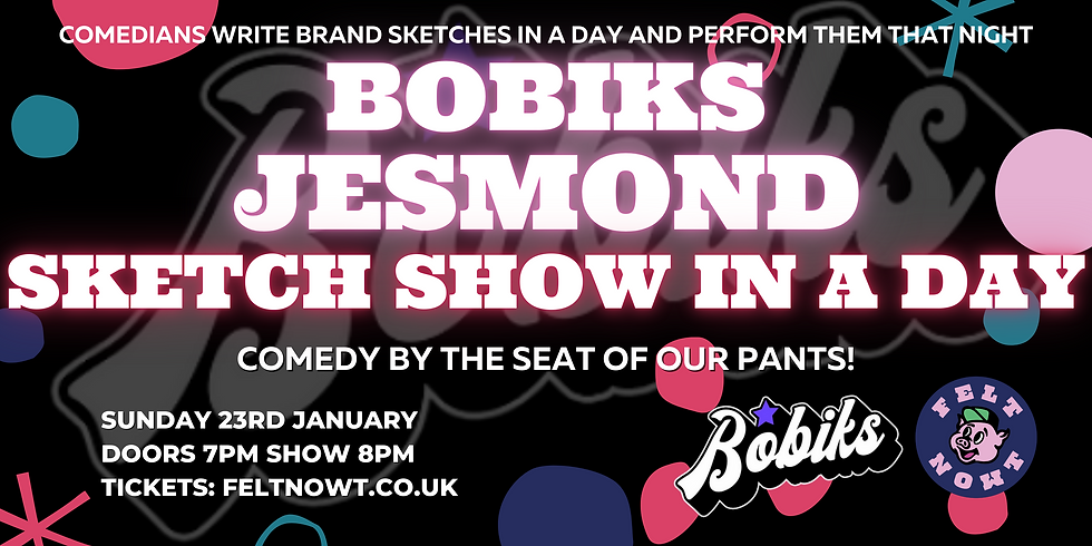 Felt Nowt - Sketch Show In A Day