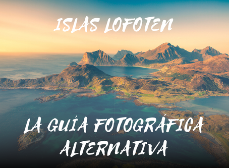 Otoño en las Islas Lofoten. La guía fotográfica alternativa.