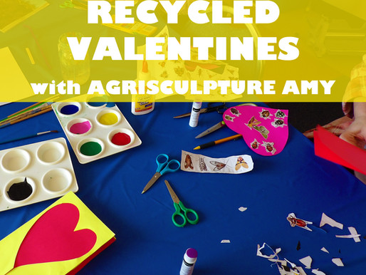 """RECYCLED VALENTINES WITH AGRISCULPTURE AMY"" WORKSHOP @ NEWBURGH JCC"