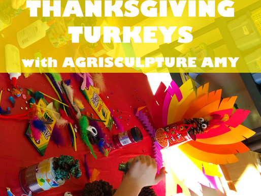 """THANKSGIVING TURKEYS WITH AGRISCULPTURE AMY"" WORKSHOP @ NEWBURGH JCC"