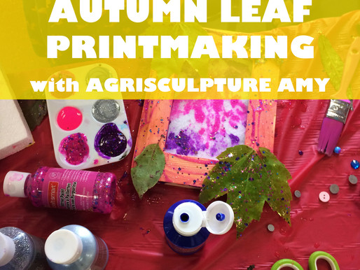 """AUTUMN LEAF PRINTMAKING WITH AGRISCULPTURE AMY"" WORKSHOP @ NEWBURGH JCC"