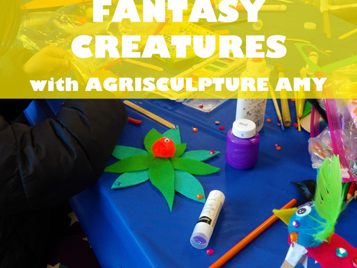 """FANTASY CREATURES WITH AGRISCULPTURE AMY"" WORKSHOP @ NEWBURGH JCC"