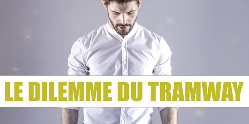 Josselin Dailly - Le dilemme du tramway