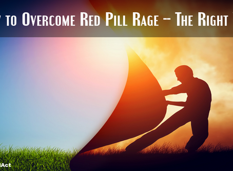 How to Overcome Red Pill Rage -- The Right Way