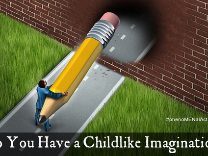 Do You Have a Childlike Imagination?