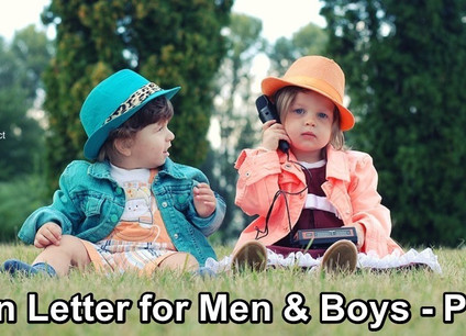 Open Letter for Men & Boys - Part 3