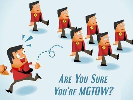Are You Sure You're MGTOW?