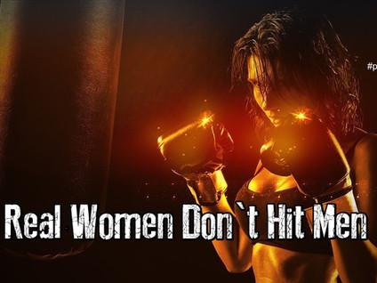 Real Women Don't Hit Men
