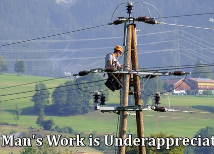 A Man's Work is Underappreciated