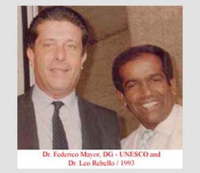 Dr. Federico Mayor, DG-UNESCO and Dr. Leo Rebello, 1993.