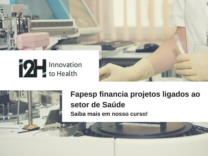 Fapesp financia projetos ligados ao setor de Saúde - Saiba mais em nosso curso!