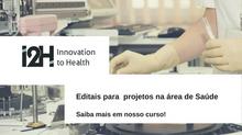 Editais abertos e previstos para financiamento de projetos do setor de Saúde - Saiba mais em nosso c
