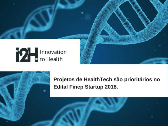 PROJETOS DE HEALTHTECH SÃO PRIORITÁRIOS NO EDITAL FINEP STARTUP 2018