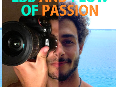 The Ebb and Flow of Passion