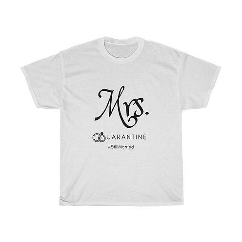 Mrs. Still Married Quarantine Shirt