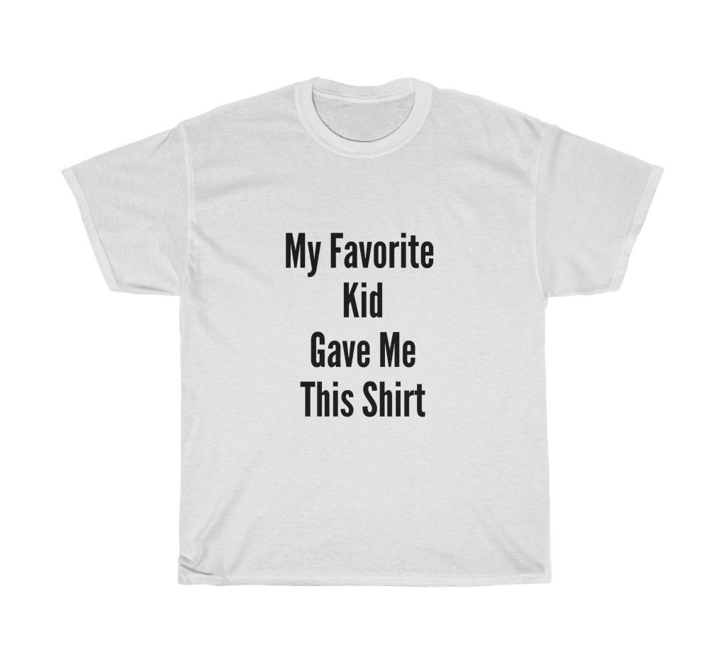 My-Favorite-Kid-Gave-Me-This-Shirt