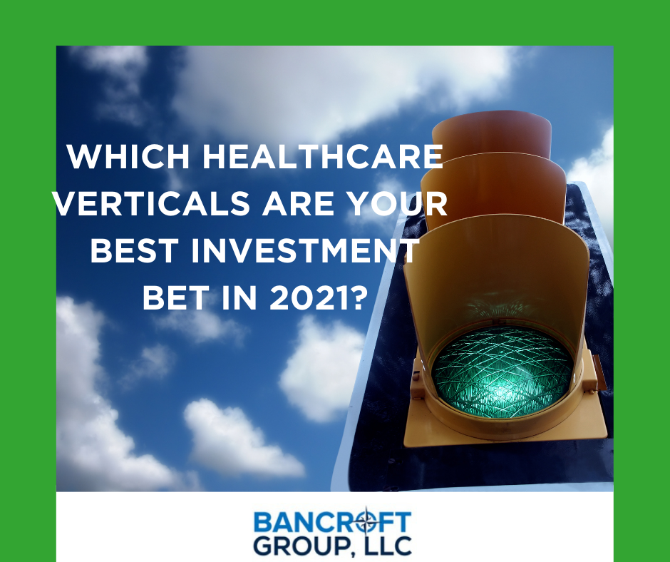 Which Healthcare Verticals are Your Best Investment Bet in 2021?